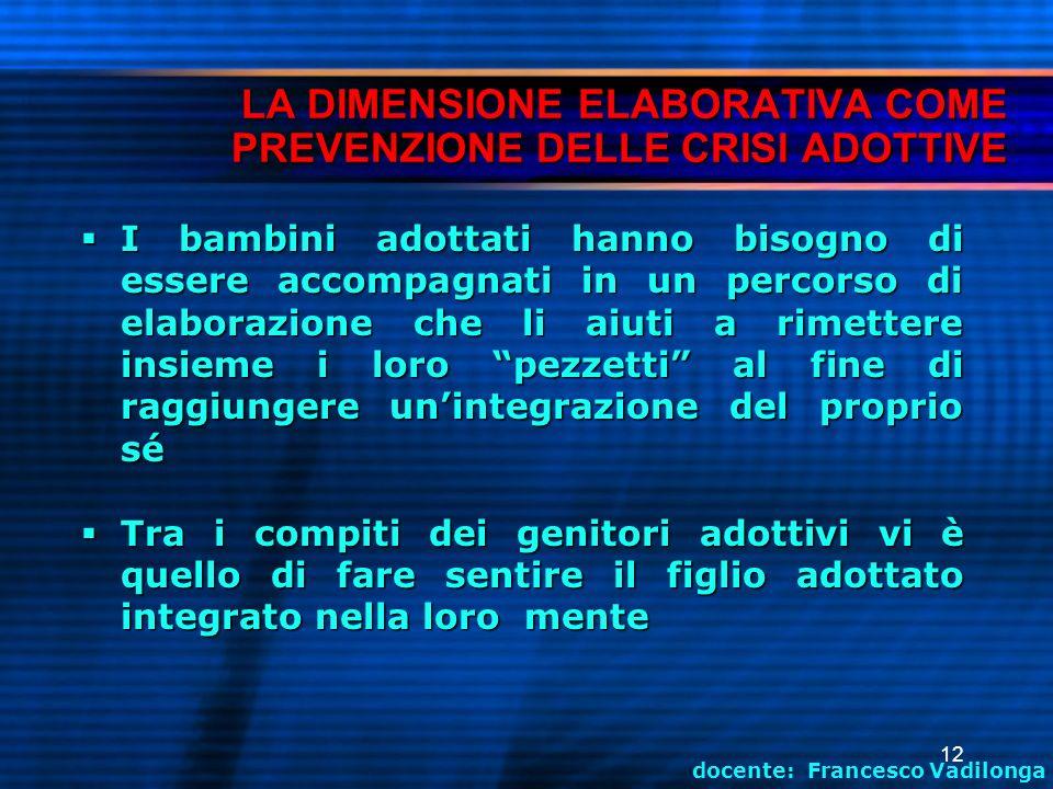 LA DIMENSIONE ELABORATIVA COME PREVENZIONE DELLE CRISI ADOTTIVE