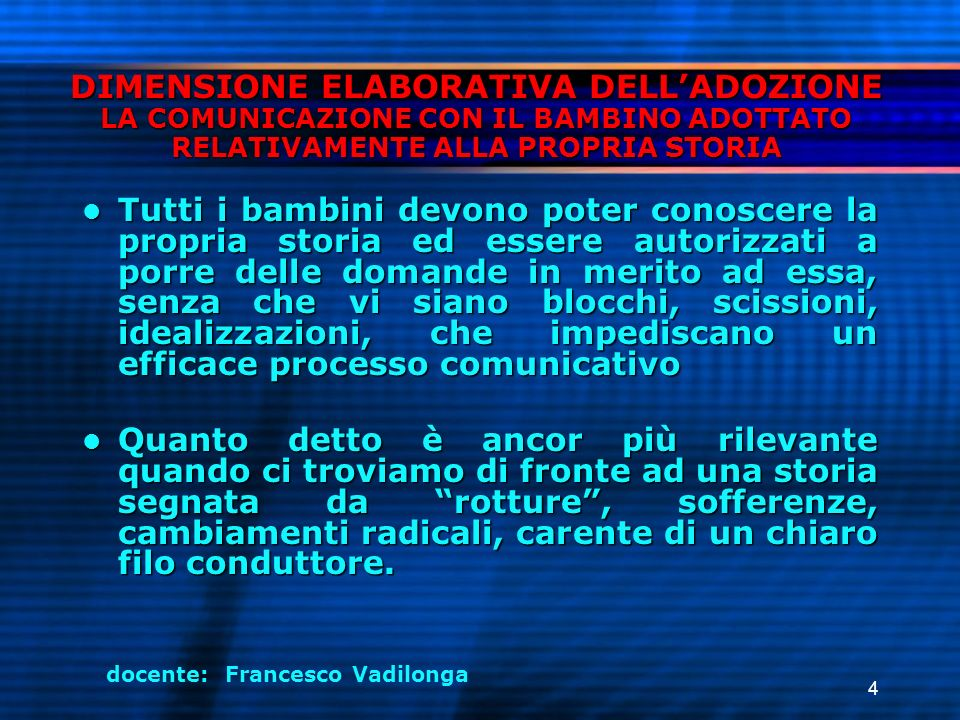 DIMENSIONE ELABORATIVA DELL'ADOZIONE LA COMUNICAZIONE CON IL BAMBINO ADOTTATO RELATIVAMENTE ALLA PROPRIA STORIA