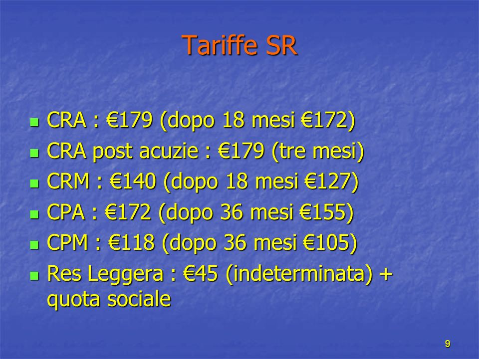 Tariffe SR CRA : €179 (dopo 18 mesi €172)