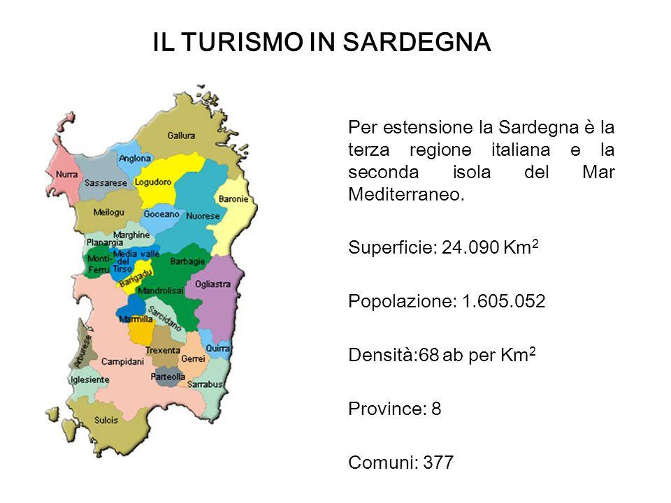 IL TURISMO IN SARDEGNA Per estensione la Sardegna è la terza regione italiana e la seconda isola del Mar Mediterraneo.