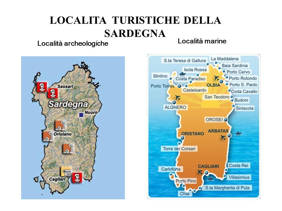 LOCALITA TURISTICHE DELLA SARDEGNA Località archeologiche