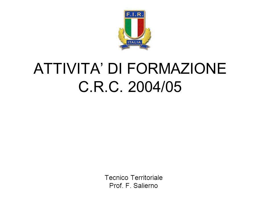 ATTIVITA' DI FORMAZIONE C.R.C. 2004/05