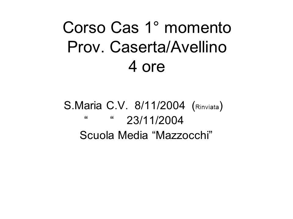 Corso Cas 1° momento Prov. Caserta/Avellino 4 ore