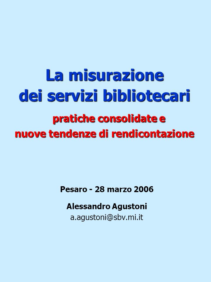 Pesaro - 28 marzo 2006 Alessandro Agustoni a.agustoni@sbv.mi.it
