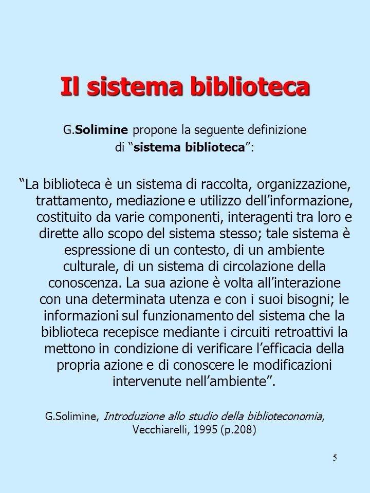 Il sistema biblioteca G.Solimine propone la seguente definizione. di sistema biblioteca :