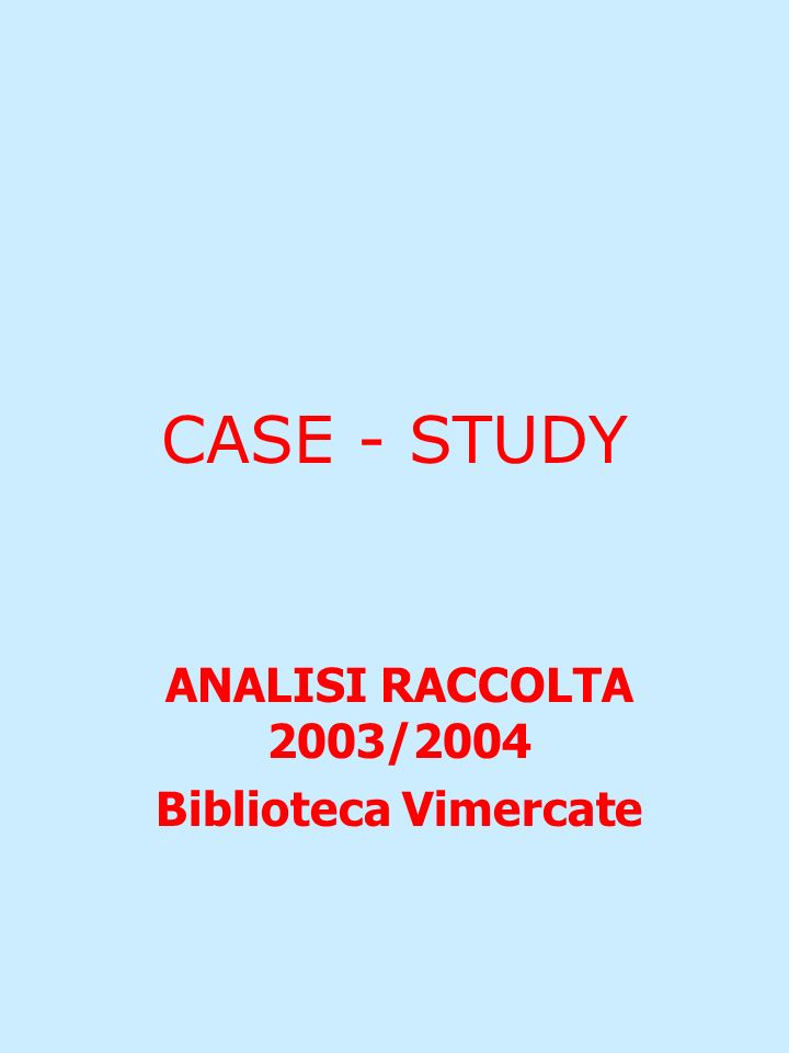 ANALISI RACCOLTA 2003/2004 Biblioteca Vimercate