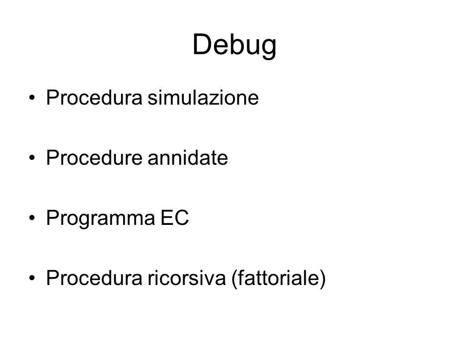 Debug Procedura simulazione Procedure annidate Programma EC