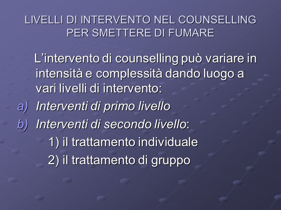 LIVELLI DI INTERVENTO NEL COUNSELLING PER SMETTERE DI FUMARE