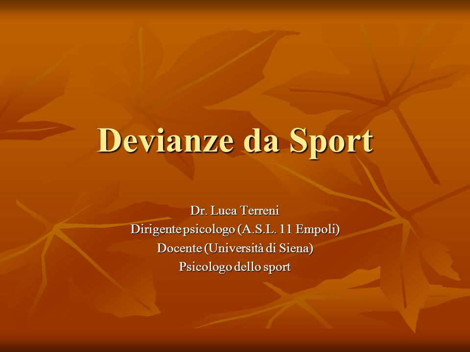 Devianze da Sport Dr. Luca Terreni