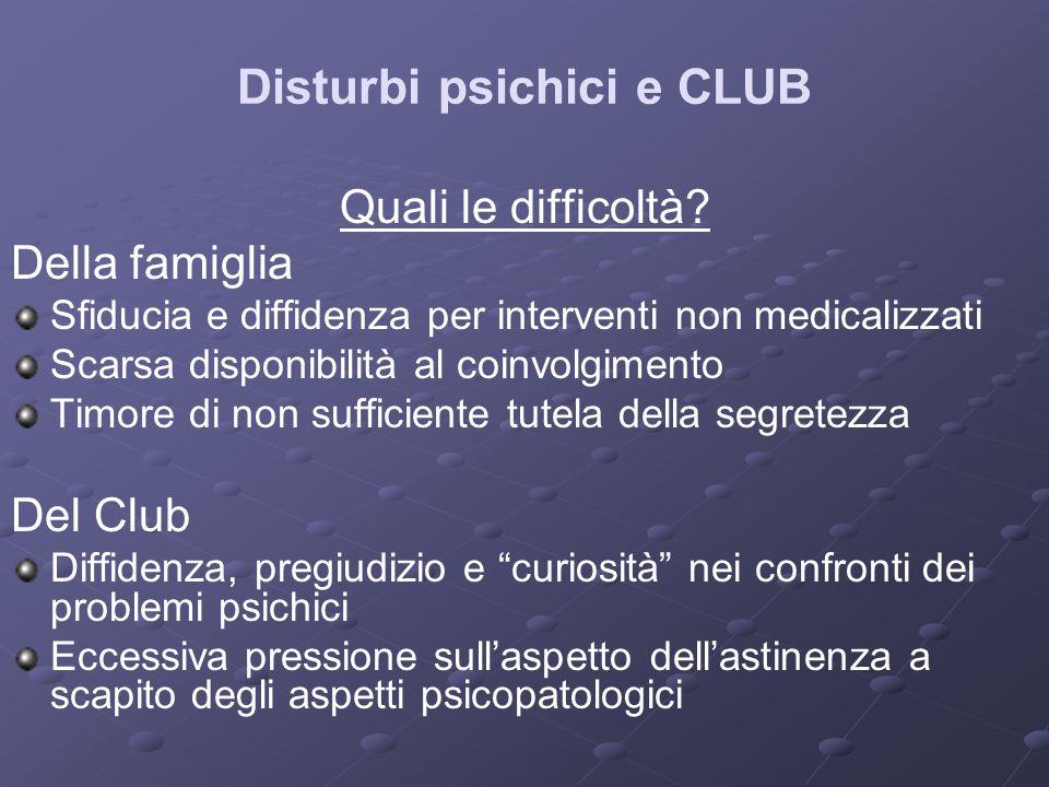 Disturbi psichici e CLUB