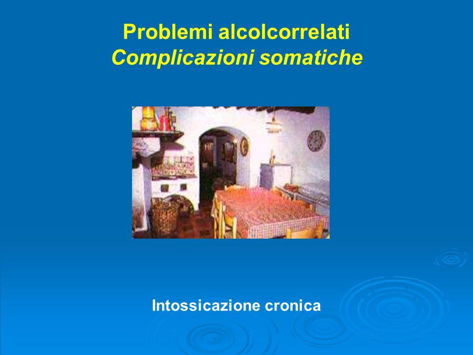 Problemi alcolcorrelati Complicazioni somatiche