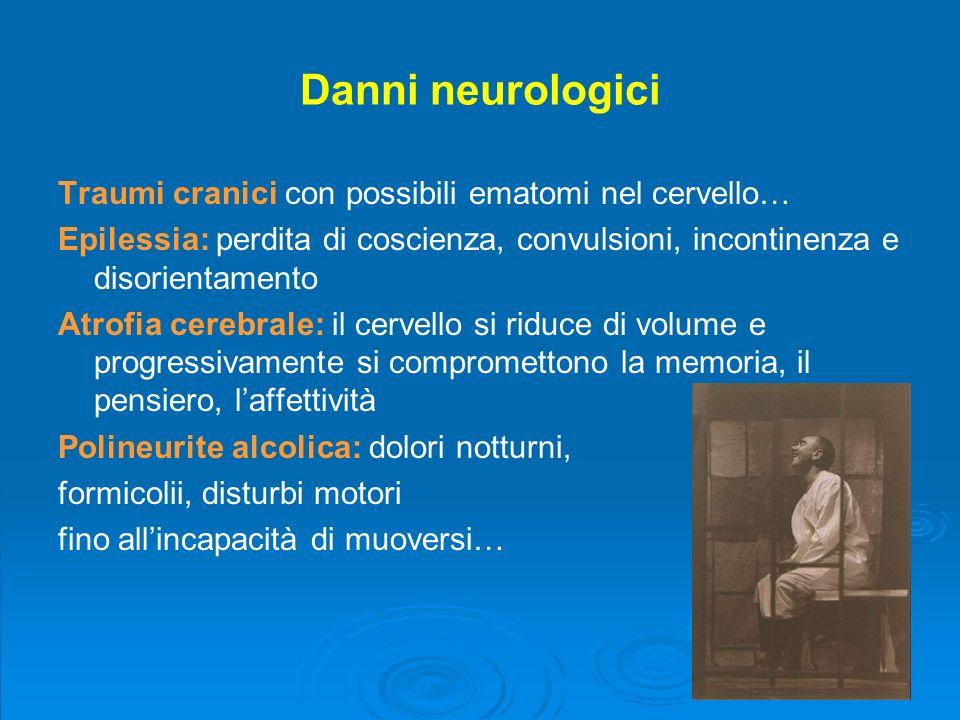 Danni neurologici Traumi cranici con possibili ematomi nel cervello…