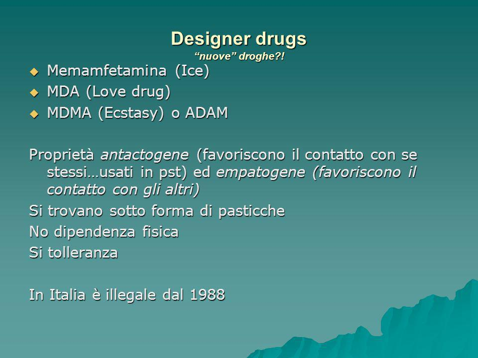 Designer drugs nuove droghe !