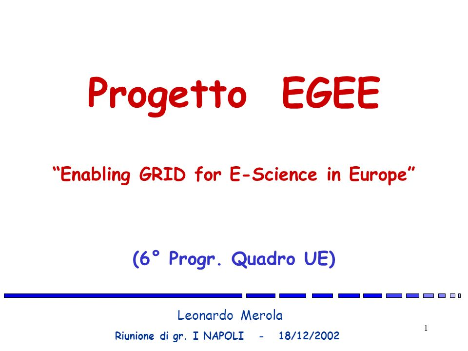 Progetto EGEE Enabling GRID for E-Science in Europe