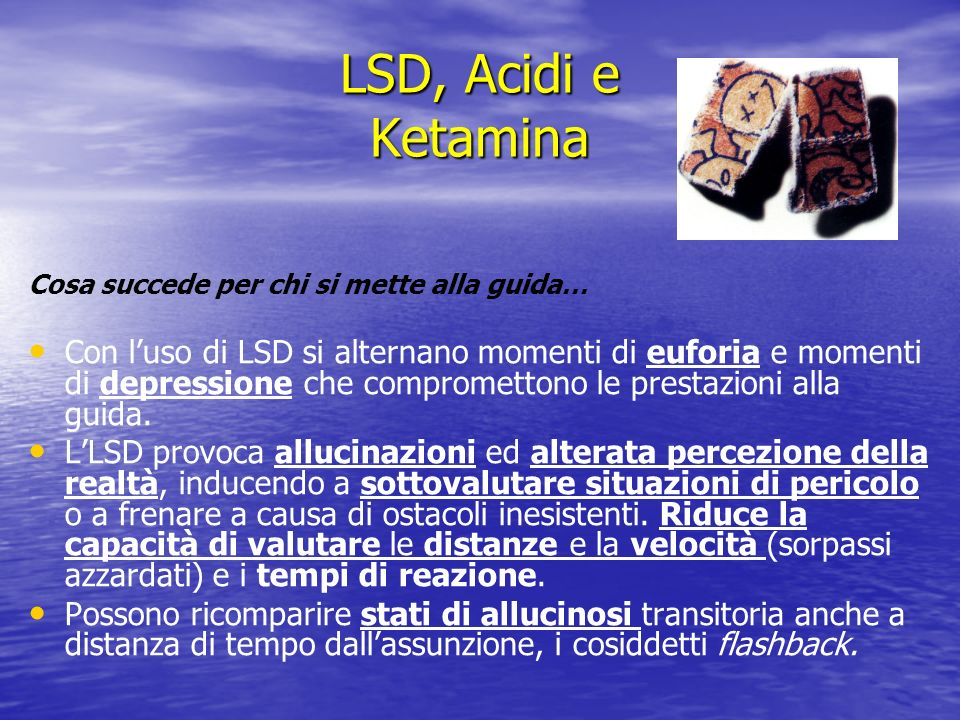 LSD, Acidi e Ketamina Cosa succede per chi si mette alla guida…