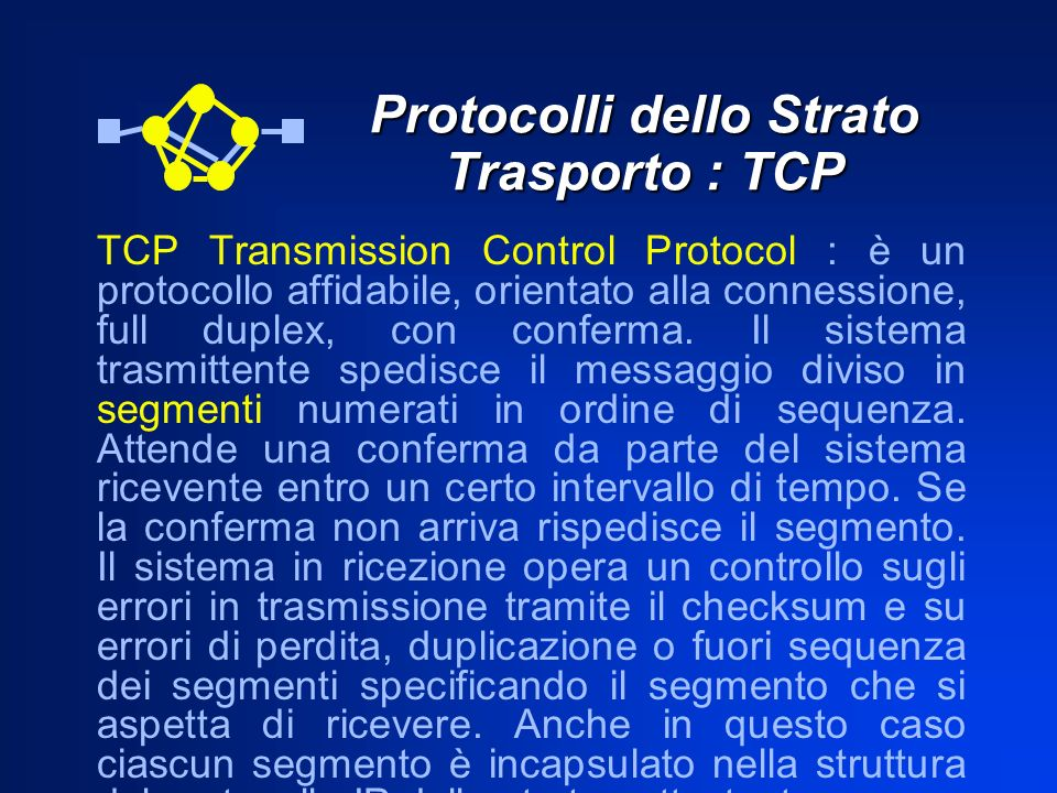 Protocolli dello Strato Trasporto : TCP