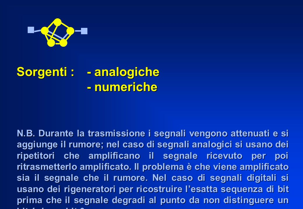 Sorgenti : - analogiche - numeriche