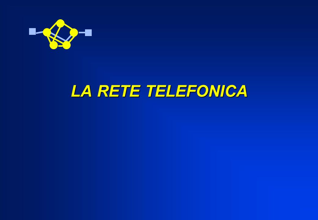 LA RETE TELEFONICA