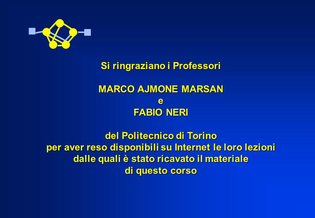 Si ringraziano i Professori MARCO AJMONE MARSAN e FABIO NERI