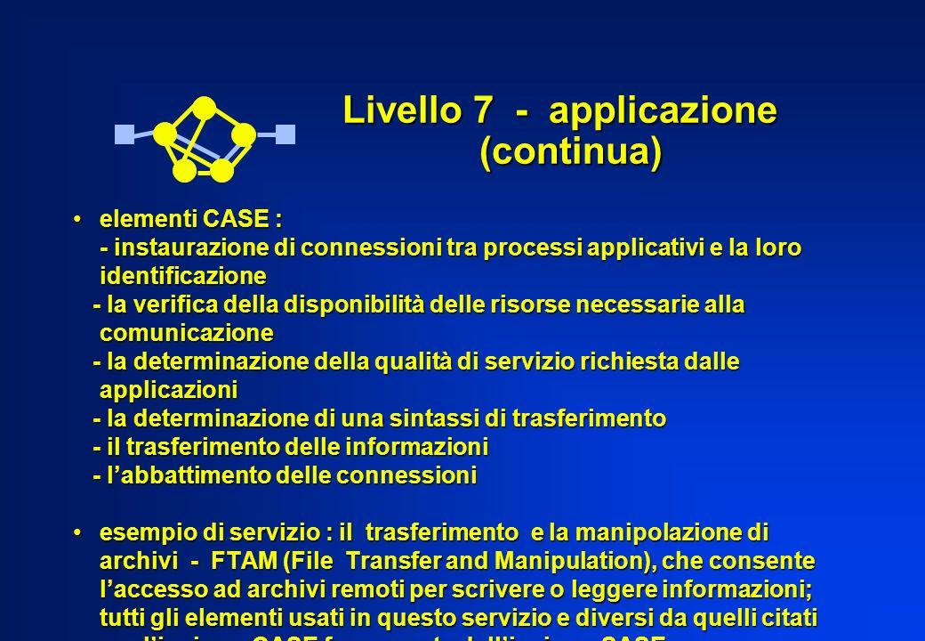 Livello 7 - applicazione (continua)