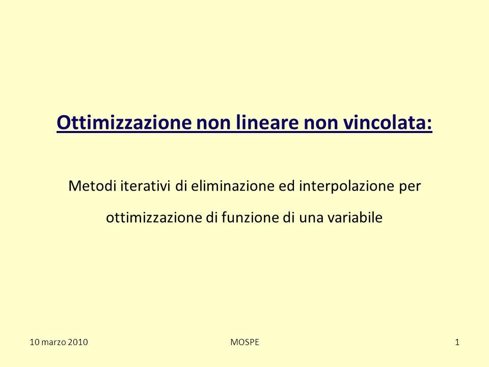 Ottimizzazione non lineare non vincolata: Metodi iterativi di eliminazione ed interpolazione per ottimizzazione di funzione di una variabile