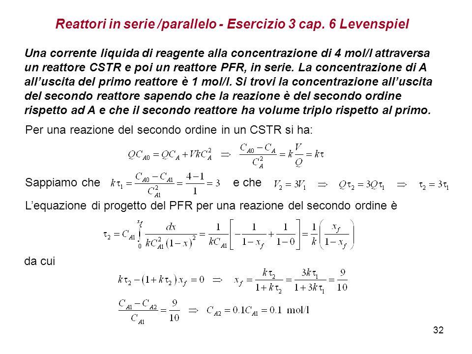 Reattori in serie /parallelo - Esercizio 3 cap. 6 Levenspiel