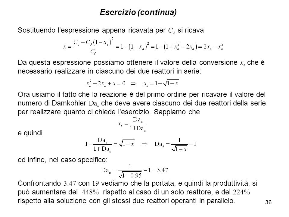 Esercizio (continua) Sostituendo l'espressione appena ricavata per C2 si ricava.