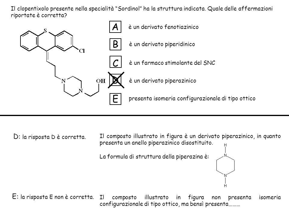 A B C D E D: la risposta D è corretta.