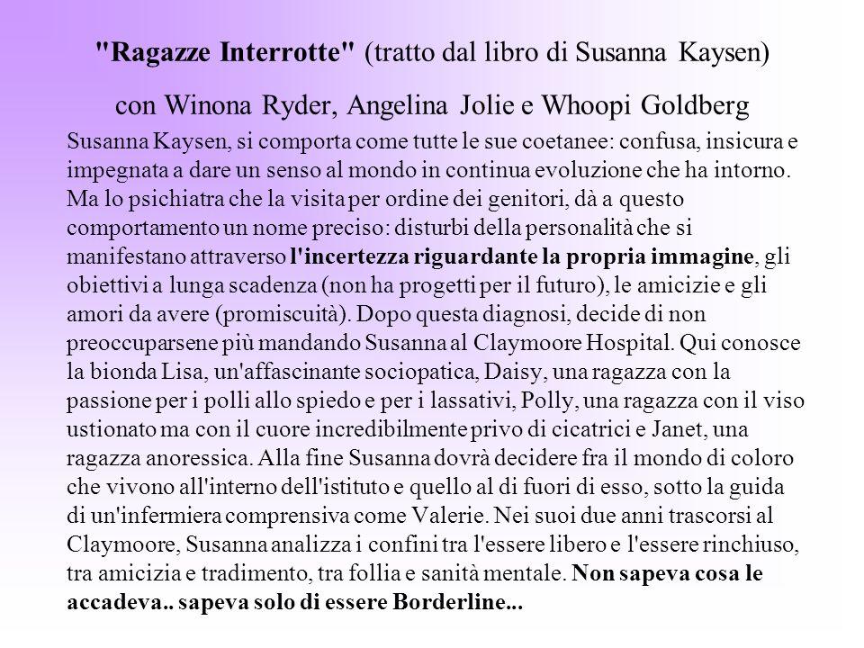 Ragazze Interrotte (tratto dal libro di Susanna Kaysen) con Winona Ryder, Angelina Jolie e Whoopi Goldberg
