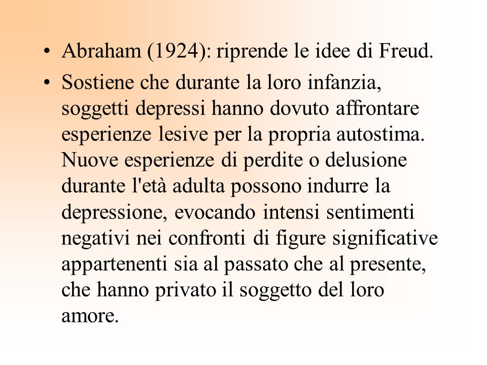 Abraham (1924): riprende le idee di Freud.