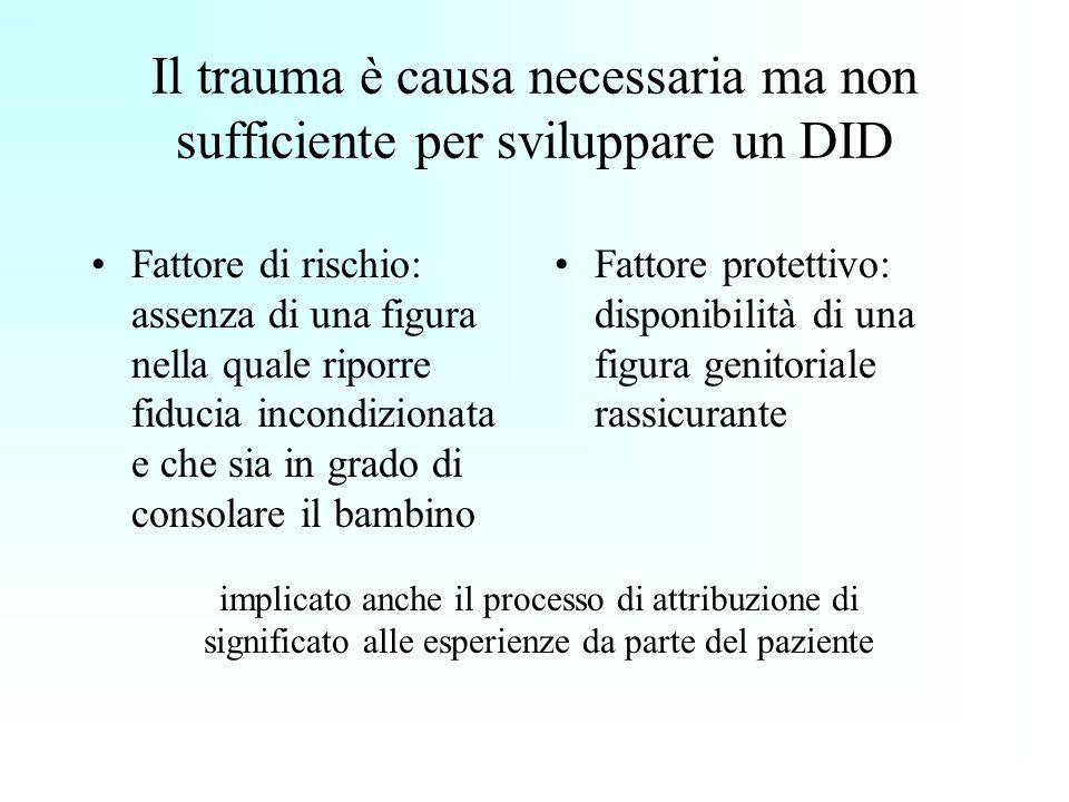 Il trauma è causa necessaria ma non sufficiente per sviluppare un DID