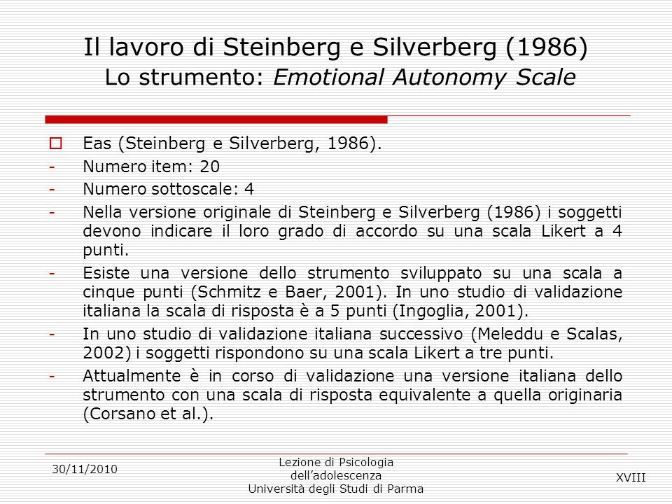 Il lavoro di Steinberg e Silverberg (1986) Lo strumento: Emotional Autonomy Scale