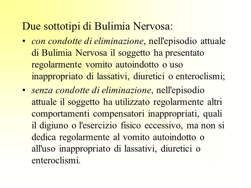 Due sottotipi di Bulimia Nervosa: