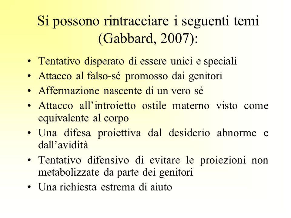 Si possono rintracciare i seguenti temi (Gabbard, 2007):