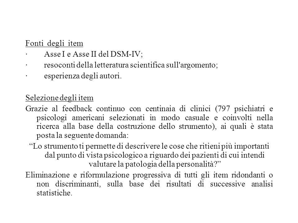 Fonti degli item · Asse I e Asse II del DSM-IV; · resoconti della letteratura scientifica sull argomento;