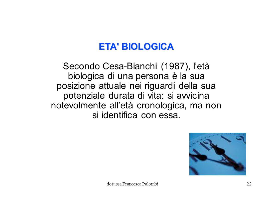Secondo Cesa-Bianchi (1987), l'età biologica di una persona è la sua