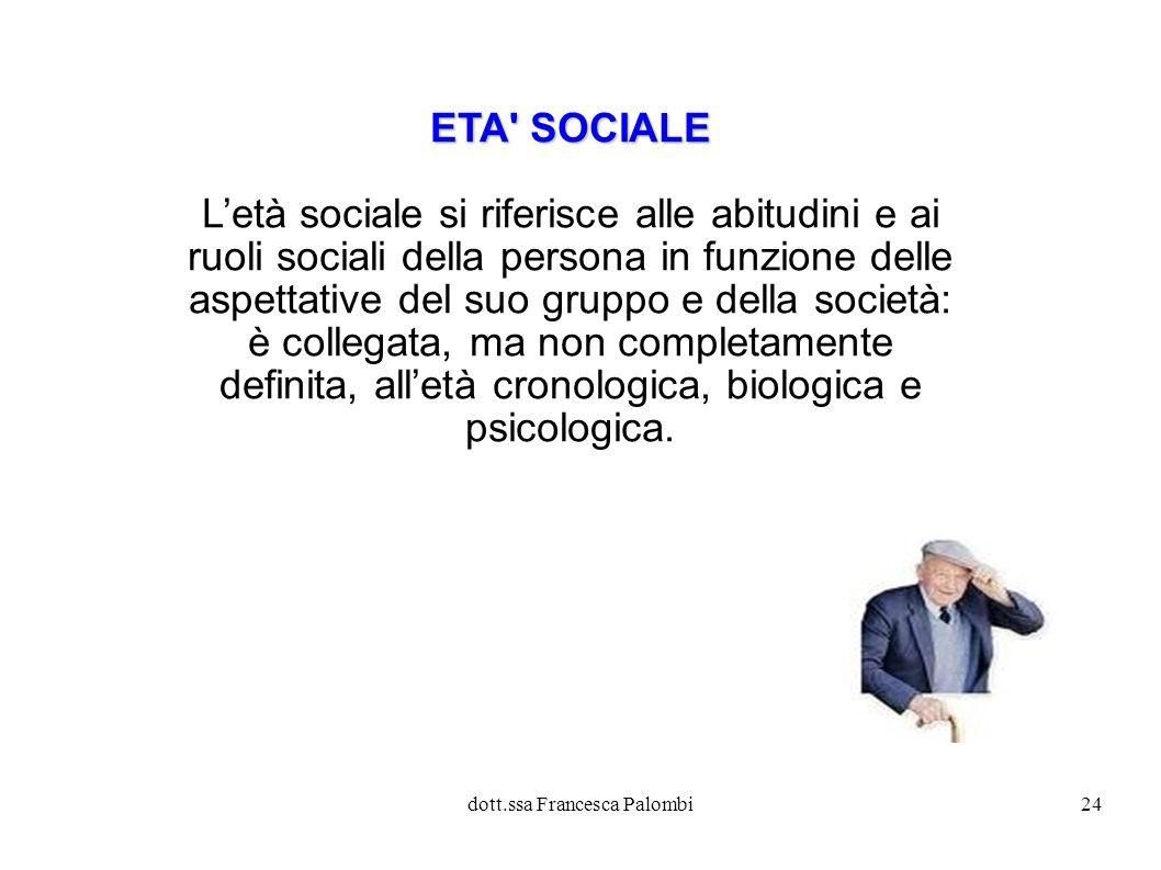 L'età sociale si riferisce alle abitudini e ai