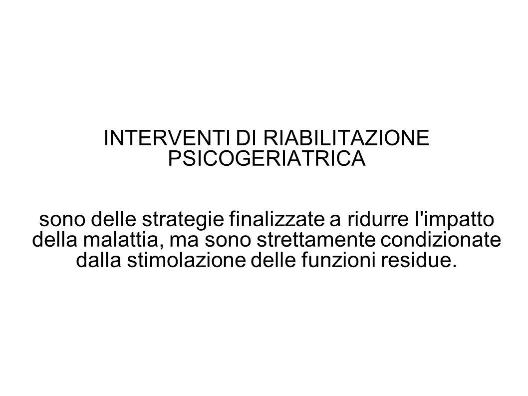 INTERVENTI DI RIABILITAZIONE PSICOGERIATRICA