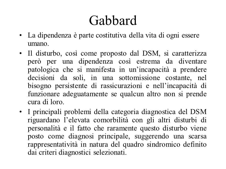 Gabbard La dipendenza è parte costitutiva della vita di ogni essere umano.