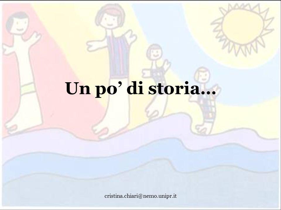 Un po' di storia… cristina.chiari@nemo.unipr.it