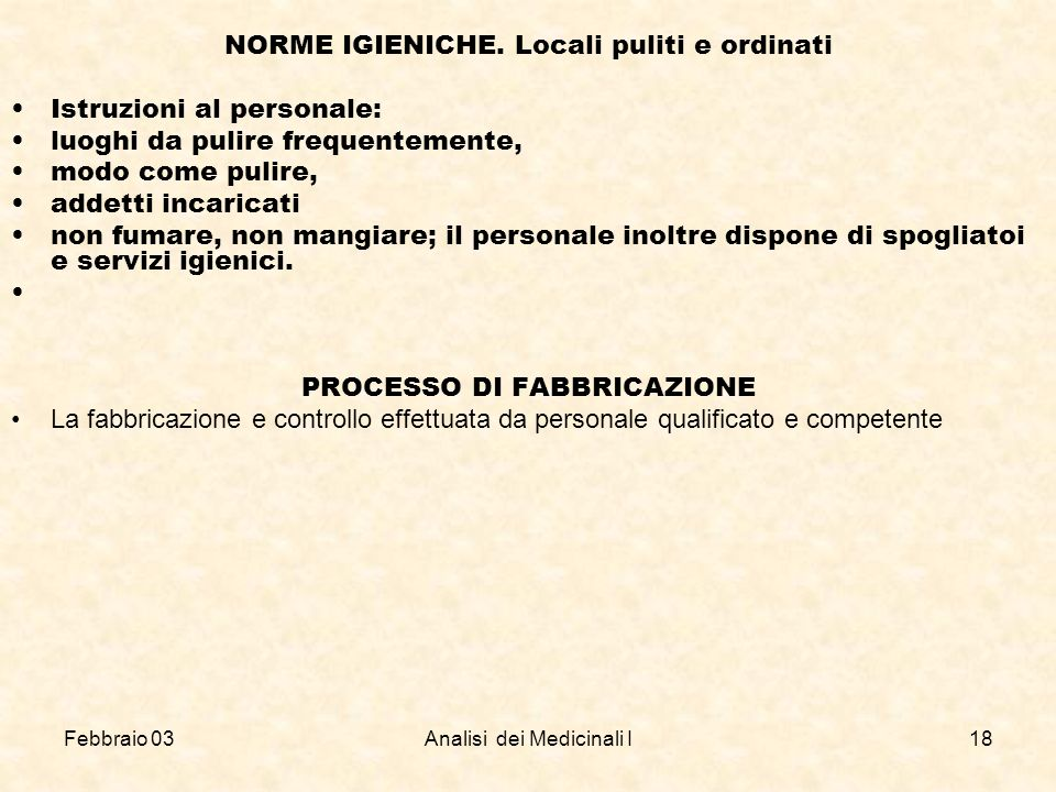 NORME IGIENICHE. Locali puliti e ordinati Istruzioni al personale: