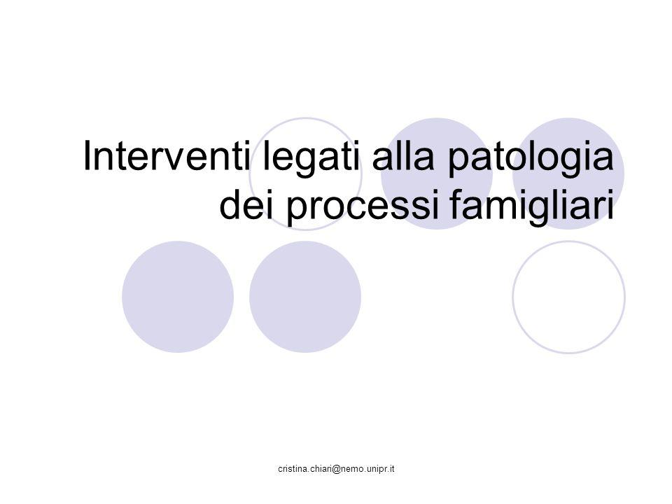 Interventi legati alla patologia dei processi famigliari