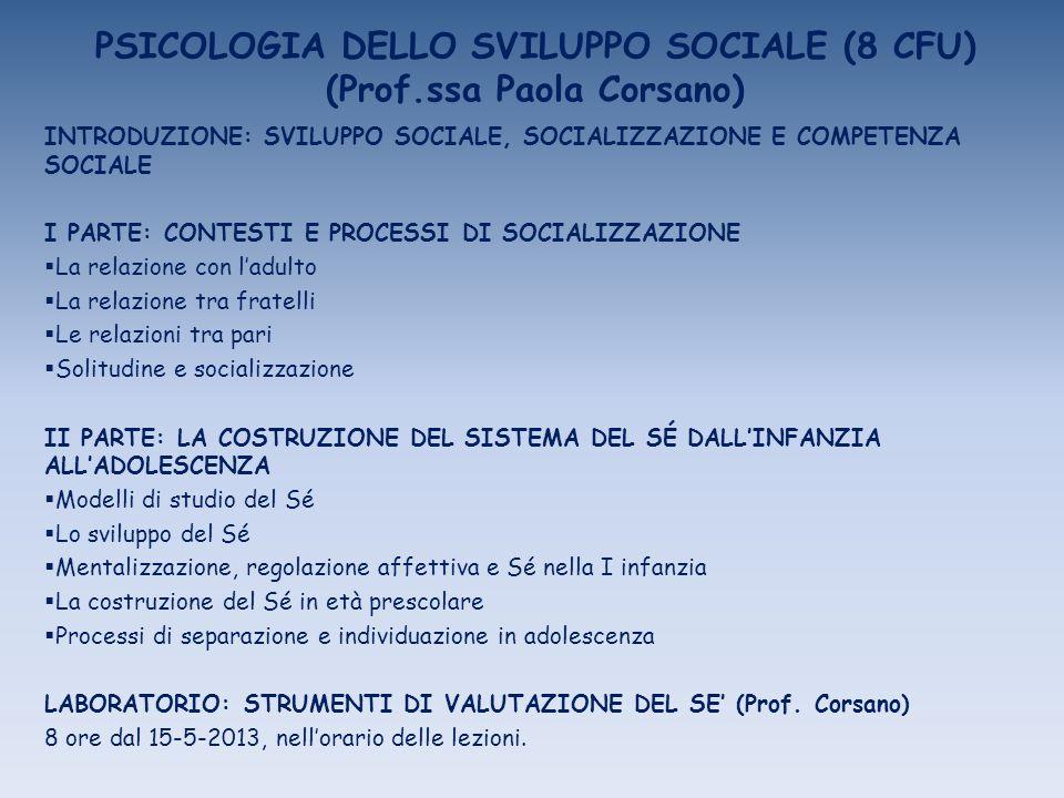 PSICOLOGIA DELLO SVILUPPO SOCIALE (8 CFU) (Prof.ssa Paola Corsano)