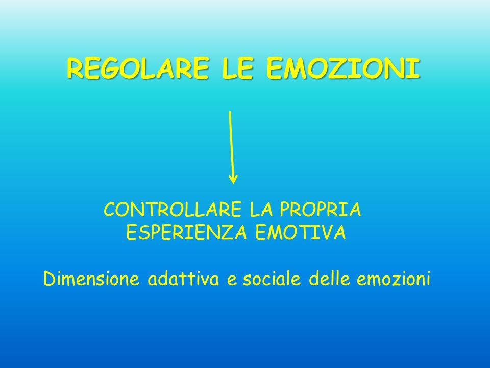 REGOLARE LE EMOZIONI CONTROLLARE LA PROPRIA ESPERIENZA EMOTIVA