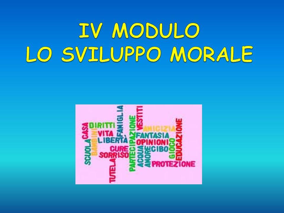 IV MODULO LO SVILUPPO MORALE