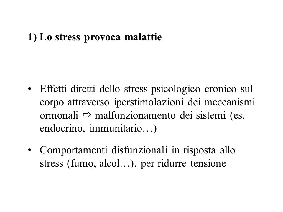 1) Lo stress provoca malattie