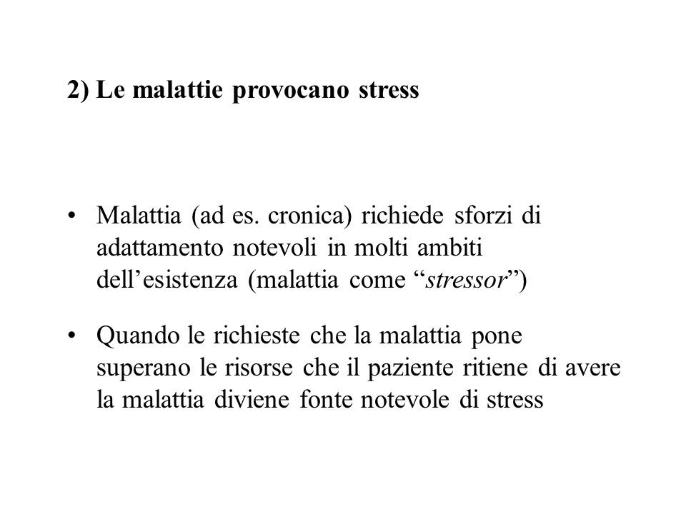 2) Le malattie provocano stress