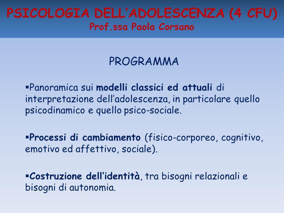 PSICOLOGIA DELL'ADOLESCENZA (4 CFU) Prof.ssa Paola Corsano