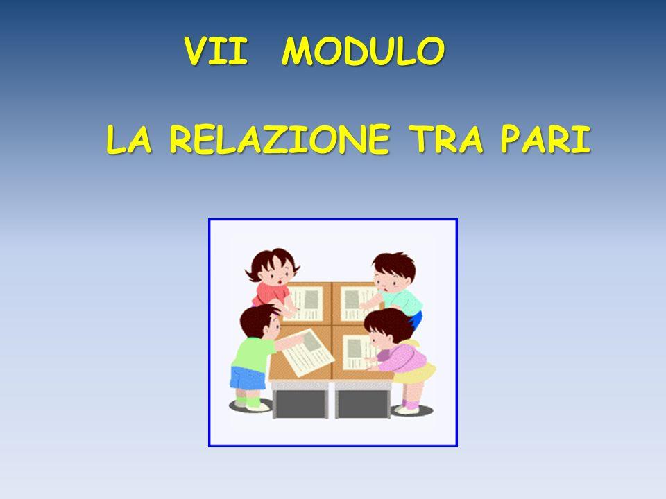 VII MODULO LA RELAZIONE TRA PARI