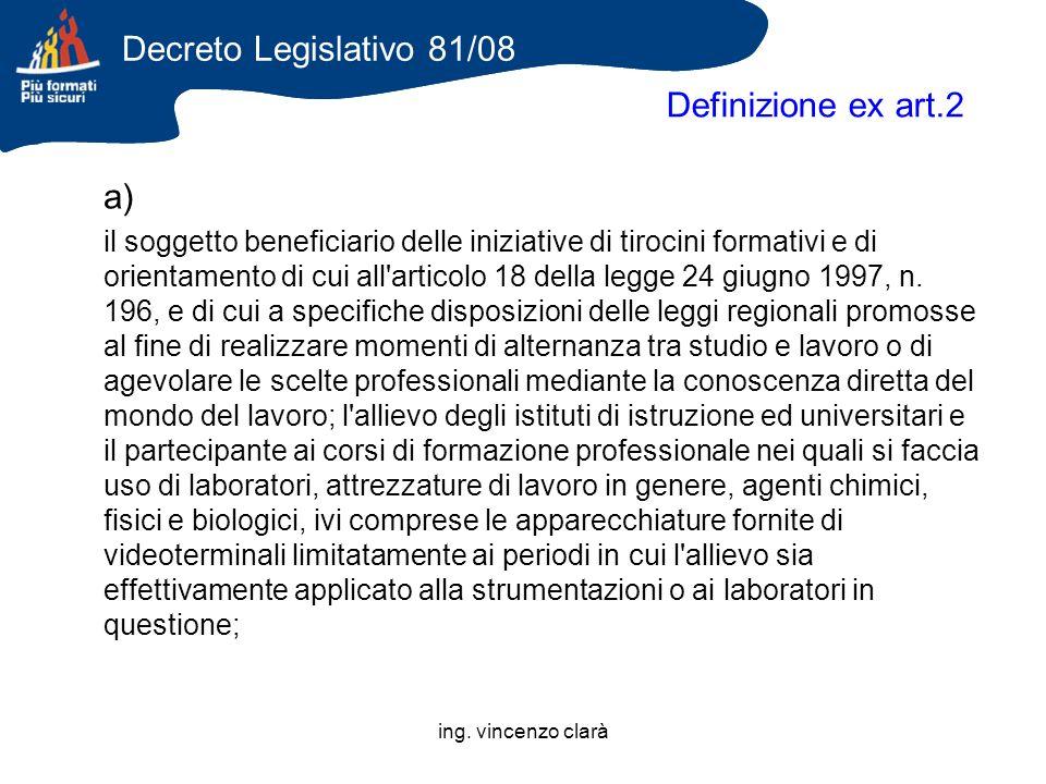 Decreto Legislativo 81/08 Definizione ex art.2 a)